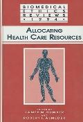 Biomedical Ethics Reviews 1994 Allocating Health Care Resources