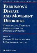 Parkinson's Disease and Movement Disorders Diagnosis and Treatment Guidelines for the Practi...