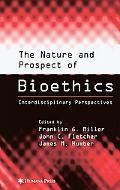 Nature and Prospects of Bioethics Interdisciplinary Perspectives