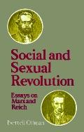 Social and Sexual Revolution Essays on Marx and Reich