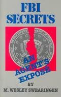 FBI Secrets An Agent's Expose