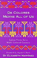De Colores Means All of Us Latina Views for a Multi-Colored Century