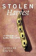 Stolen Harvest The Hijacking of the Global Food Supply