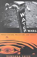 Water Wars Privatization, Pollution and Profit