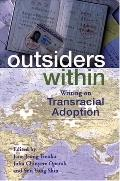 Outsiders Within Writing on Transracial Adoption