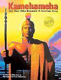 Kamehameha: The Boy Who Became a Warrior King - Ellie Crowe - Hardcover