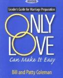 Only Love Can Make It Easy: Leader's Guide for Marriage Preparation (B-2)