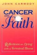 Cancer & Faith Reflections on Living With a Terminal Illness