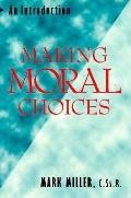 Making Moral Choices An Introduction