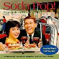 Soda Pop!: From Miracle Medicine to Pop Culture