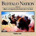 Buffalo Nation History and Legend of the North American Bison