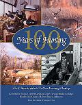 100 Years of Hunting The Ultimate Tribute to Our Hunting Heritage