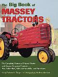 Big Book of Massey Tractors The Complete History of Massey-Harris and Massey Ferguson Tracto...