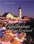 Lighthouses of New England Your Guide to the Lighthouses of Maine, New Hampshire, Vermont, M...