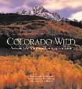 Colorado Wild Preserving the Spirit and Beauty of Our Land