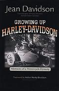 Growing Up Harley-Davidson Memoirs of a Motorcycle Dynasty