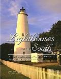 Lighthouses of the South Your Guide to the Lighthouses of Virginia, North Carolina, South Ca...
