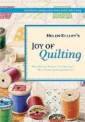 Helen Kelley's Joy of Quilting More Wit and Wisdom from America's Most Popular Quilting Colu...