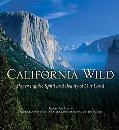 California Wild Preserving the Spirit and Beauty of Our Land