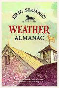 Eric Sloane's Weather Almanac A Classic Illustrated Guide To Weather Folklore And Forecasting