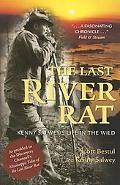 Last River Rat Kenny Salwey's Life in the Wild
