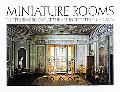 Miniature Rooms: The Thorne Rooms at the Art Institute of Chicago - Kathleen Culbert-Aguilar...