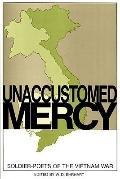 Unaccustomed Mercy Soldier-Poets of the Vietnam War