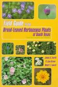 Field Guide to the Broad-Leaved Herbaceous Plants of South Texas Used by Livestock and Wildlife