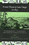 From Texas to San Diego in 1851 The Overland Journal of Dr. S. W. Woodhouse Surgeon-natural ...