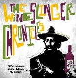 The Wineslinger Chronicles: Texas on the Vine (Grover E. Murray Studies in the American Sout...
