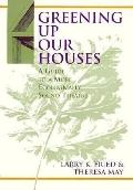 Greening Up Our Houses A Guide to a More Ecologically Sound Theatre