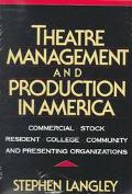 Theatre Management and Production in America Commercial, Stock, Resident, College, Community...