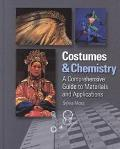 Costumes and Chemistry A Comprehensive Guide to Materials and Applications
