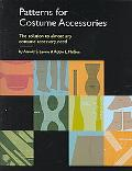 Patterns for Costume Accessories The Solution to Almost Any Costume Accessory Need