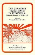 Japanese Experience in Indonesia Selected Memoirs of 1942-1945