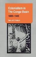 Colonialism in the Congo Basin 1880-1940