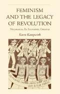 Feminism And The Legacy Of Revolution Nicaragua, El Salvador, Chiapas