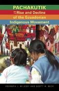 Pachakutik and the Rise and Decline of the Ecuadorian Indigenous Movement (Ohio RIS Latin Am...