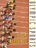 Olympic Sports: Track Athletics