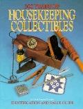 300 Years of Housekeeping Collectibles: Tools and Fittings of the Laundry Room, Broom Closet...