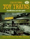 Collecting Toy Trains: Identification and Value Guide