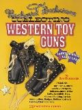 Collecting Western Toy Guns: Identification and Value Guide - Jim Schleyer - Paperback