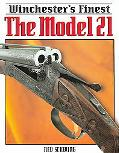 Winchester's Finest The Model 21