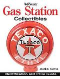 Warmans Gas Station Collectibles Identification And Price Guide