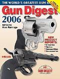 Gun Digest 2006 The World's Greatest Gun Book
