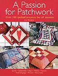 Passion for Patchwork Over 95 Quilted Projects for All Seasons