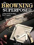 Browning Superposed John M Brownings Last Legacy