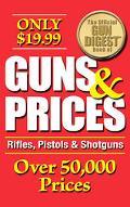 Official Gun Digest Book of Guns & Prices Rifles, Pistols & Shotguns