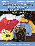 Embroidery Machine Essentials Applique Adventures