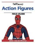 Warman's Action Figures Field Guide Values And Identification